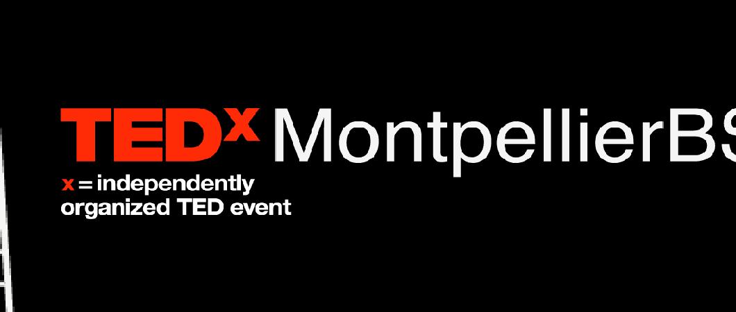 TEDxMontpellierBS – Participez à l'événement depuis chez vous !